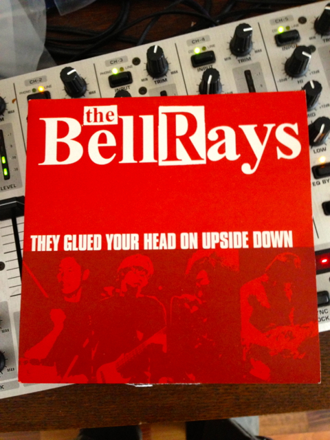 The Bellrays – They Glued Your Head On Upside Down | Front